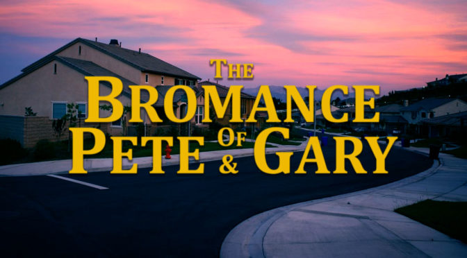 The Bromance of Pete and Gary (Suite)